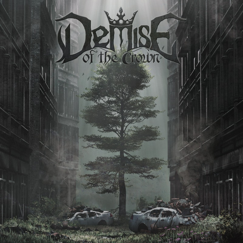 Canadian Modern Heavy Metal Band DEMISE OF THE CROWN Releases First Single and Video from Debut Full-Length